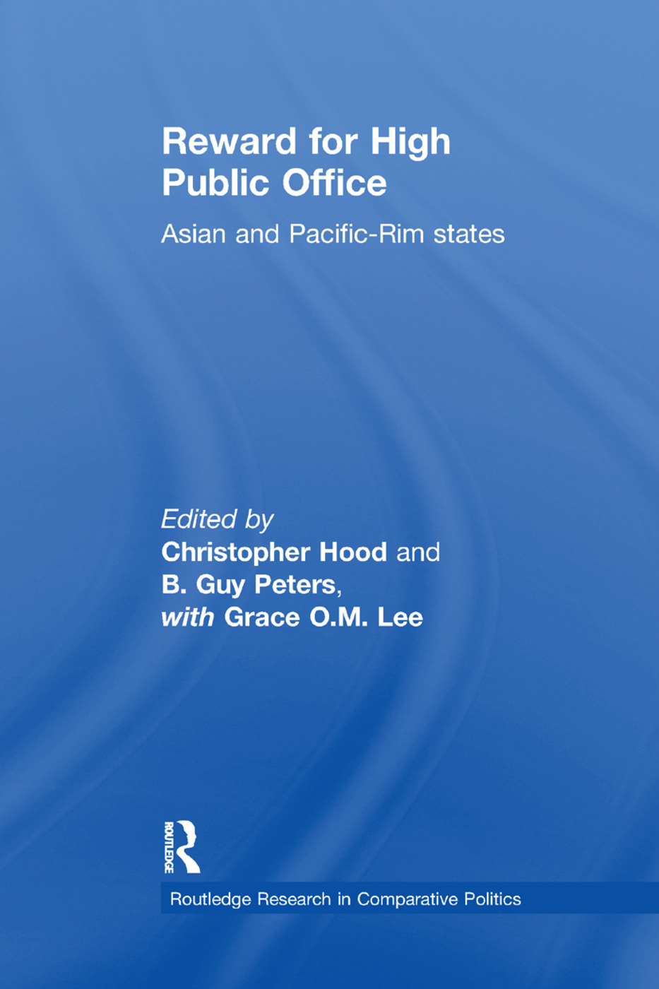 Reward for High Public Office: Asian and Pacific Rim States, 1st Edition (e-Book) book cover