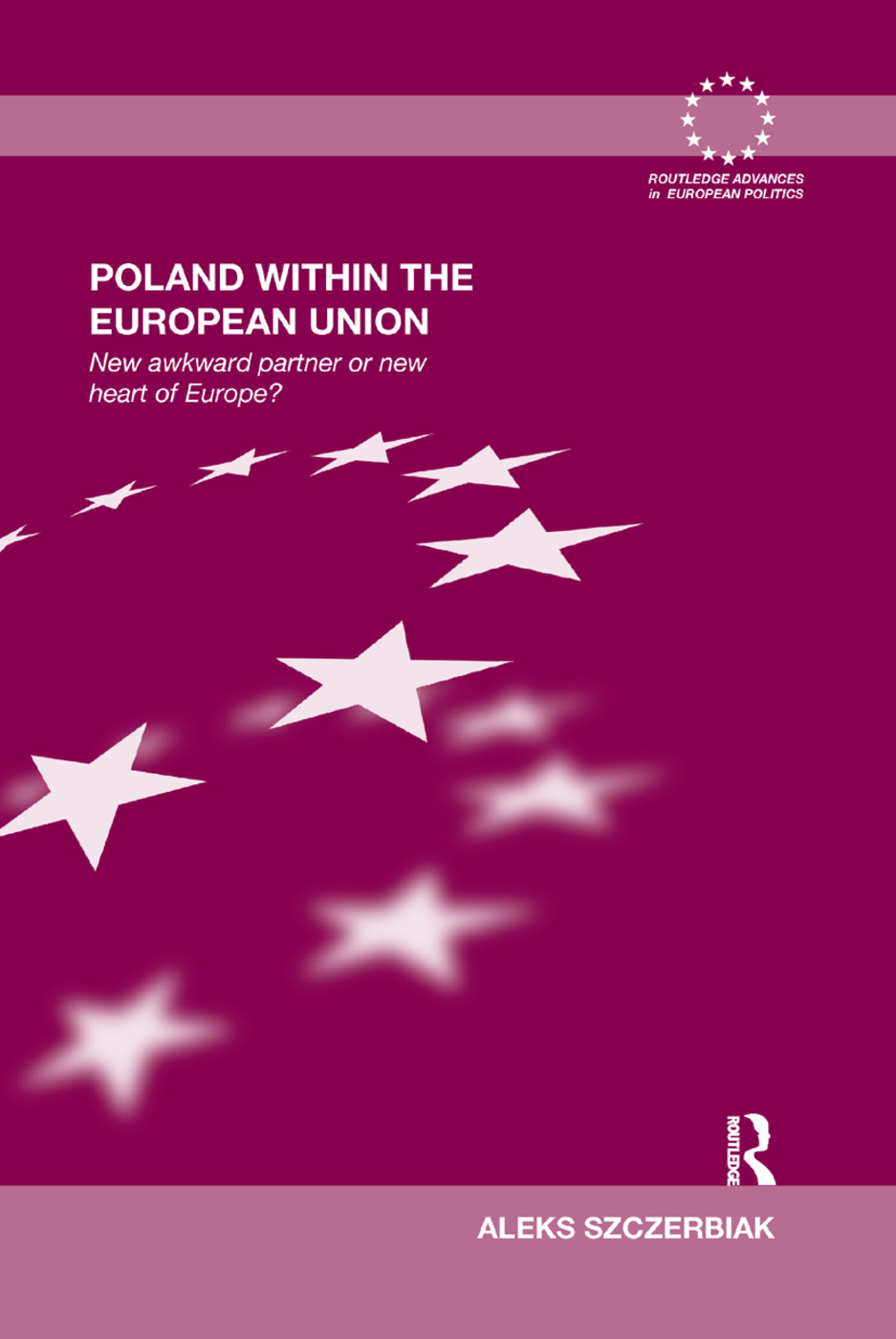 Poland Within the European Union: New Awkward Partner or New Heart of Europe?, 1st Edition (Paperback) book cover
