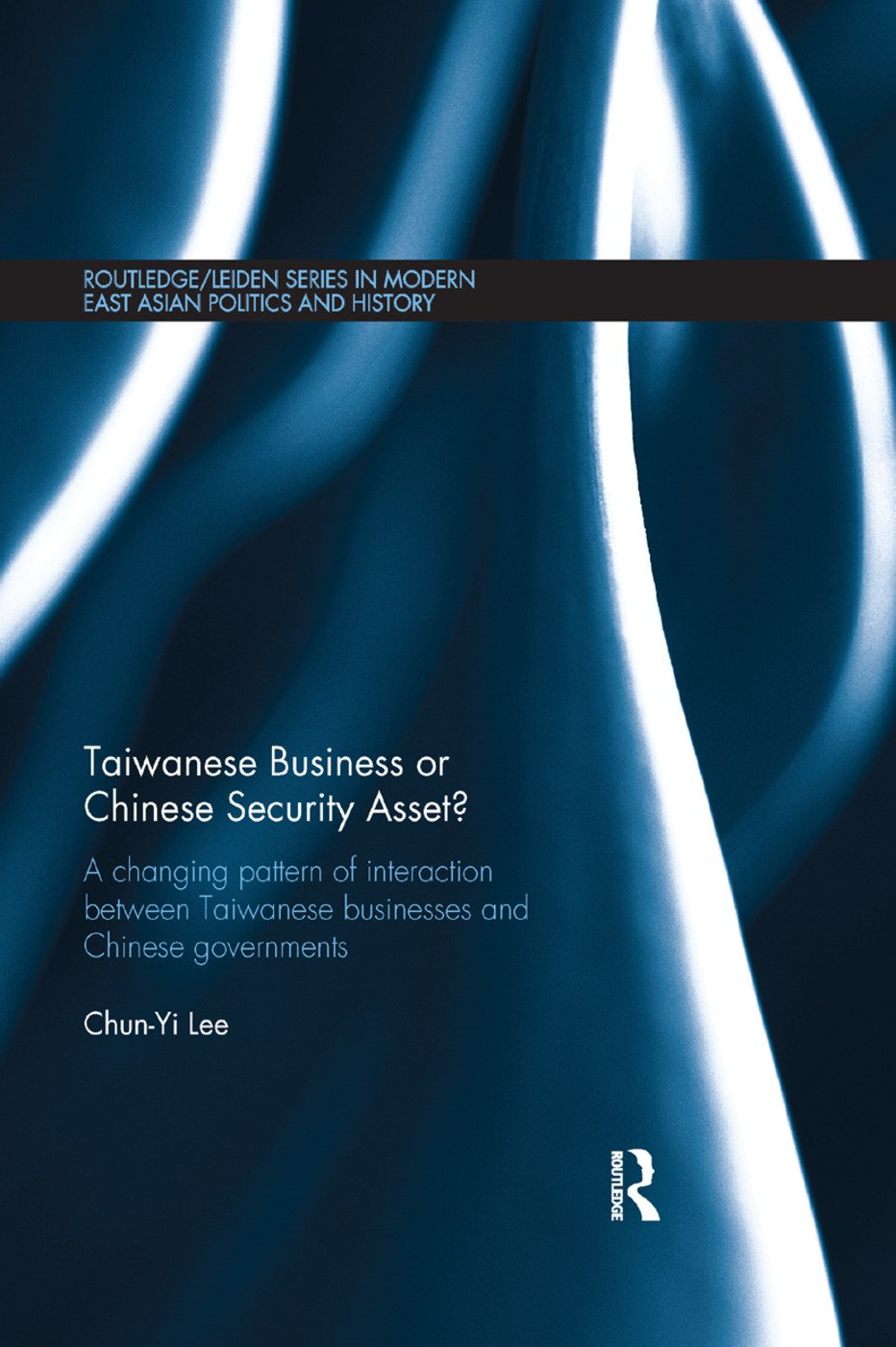 Taiwanese Business or Chinese Security Asset