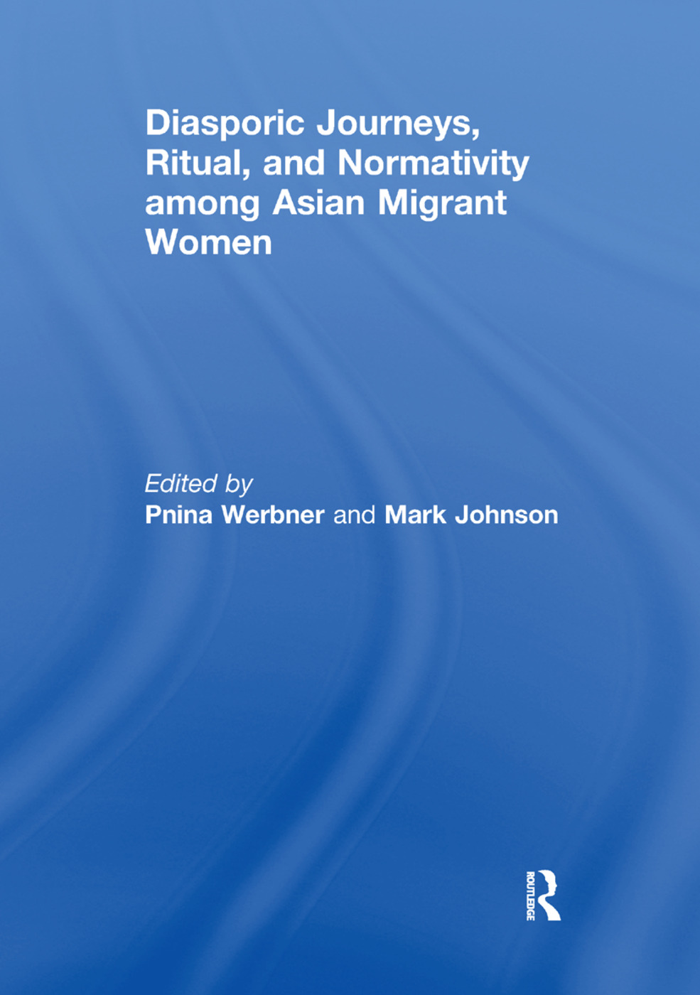 Diasporic Journeys, Ritual, and Normativity among Asian Migrant Women: 1st Edition (Paperback) book cover