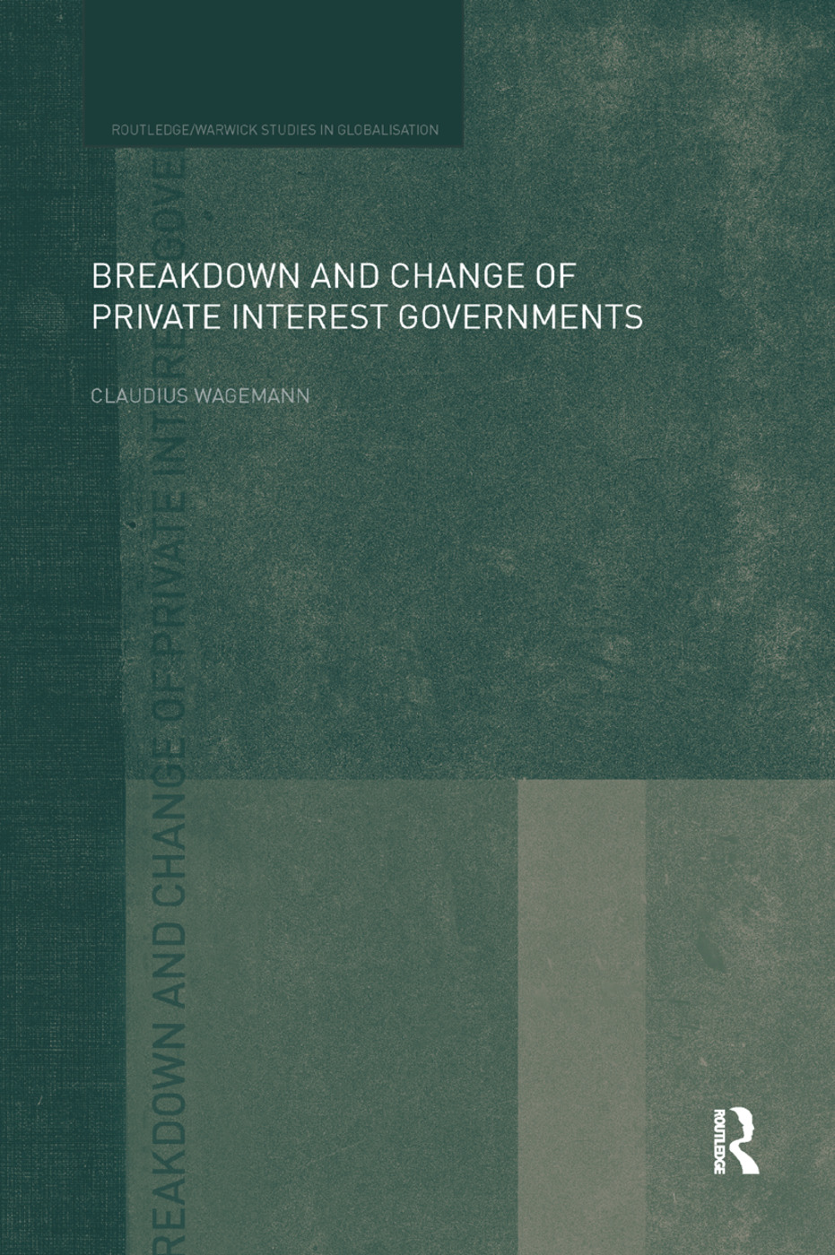 Breakdown and Change of Private Interest Governments book cover