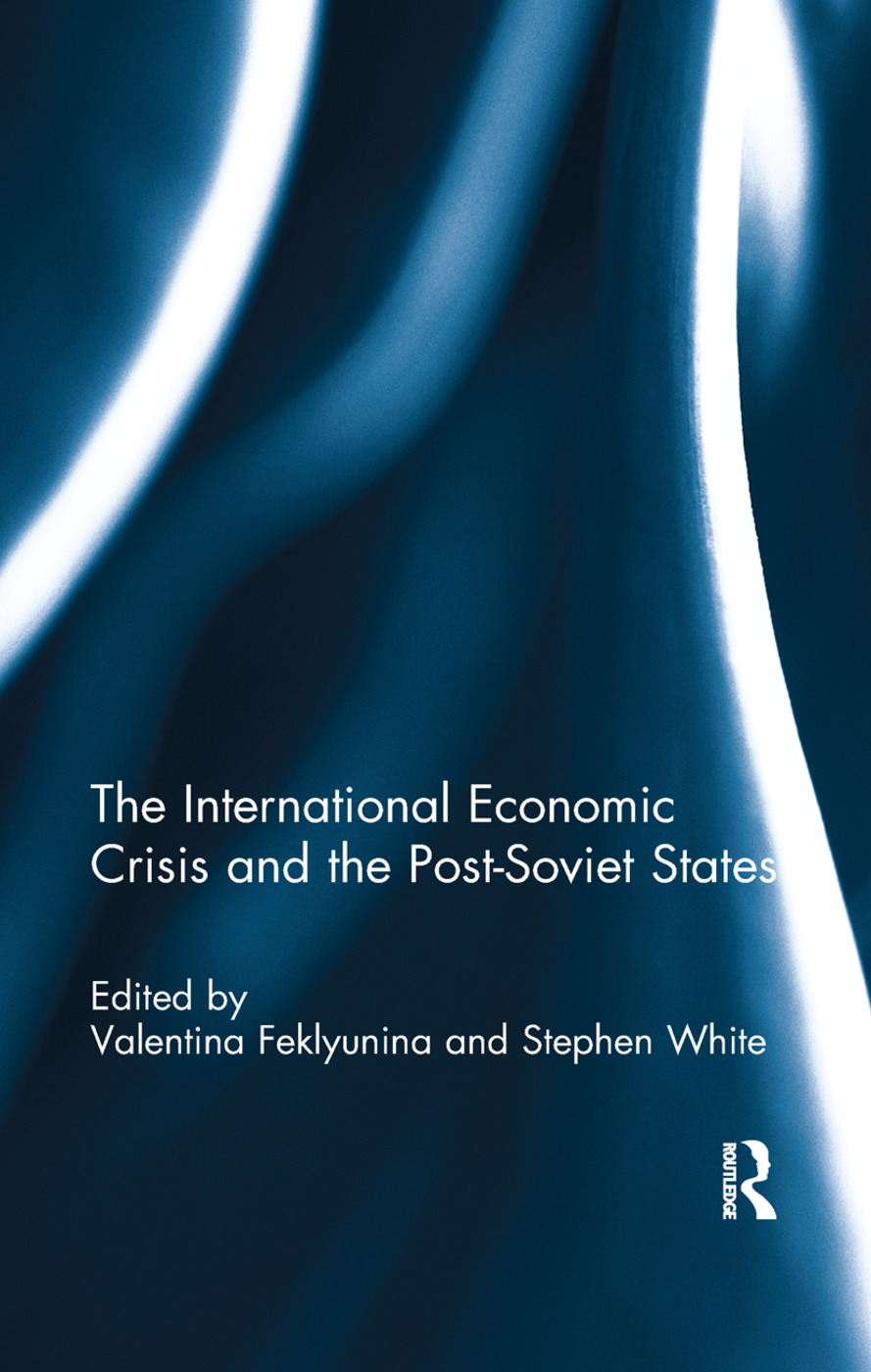 The International Economic Crisis and the Post-Soviet States: 1st Edition (Paperback) book cover