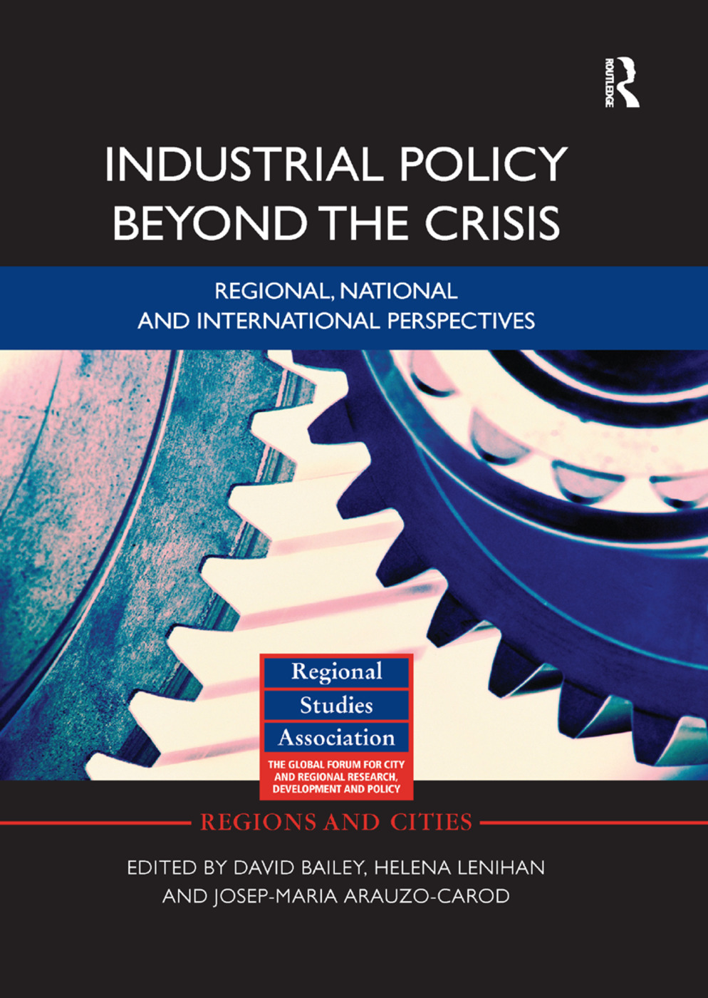 Industrial Policy Beyond the Crisis: Regional, National and International Perspectives book cover
