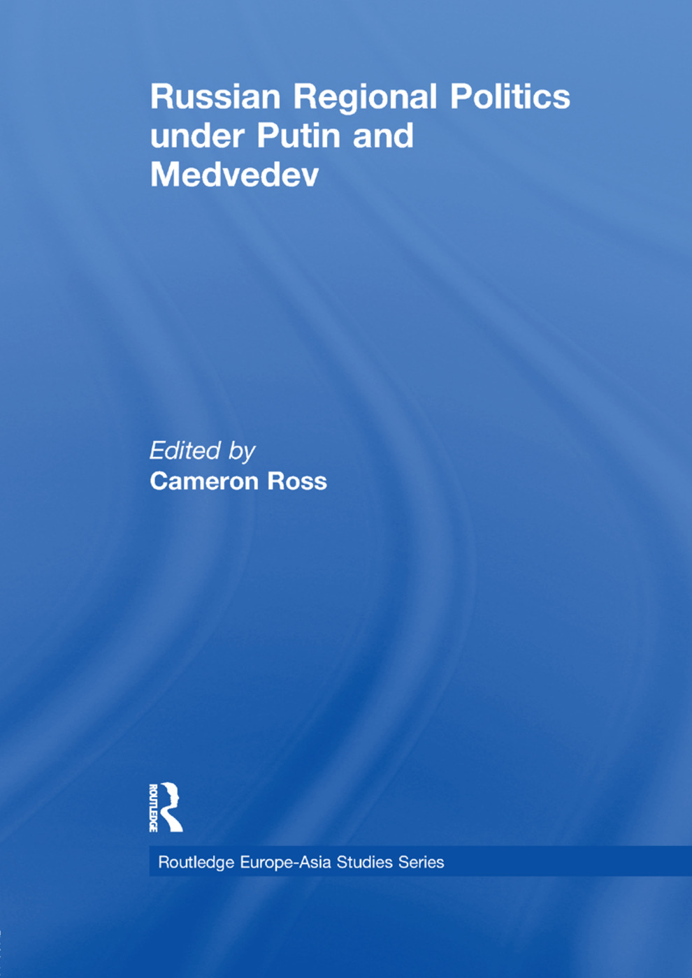 Russian Regional Politics under Putin and Medvedev: 1st Edition (Paperback) book cover