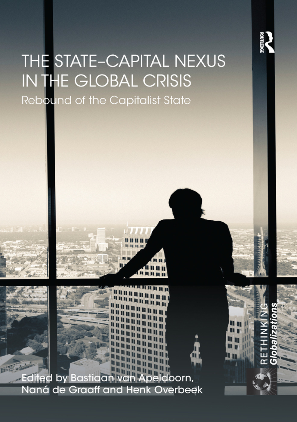 The State–Capital Nexus in the Global Crisis: Rebound of the Capitalist State, 1st Edition (Paperback) book cover