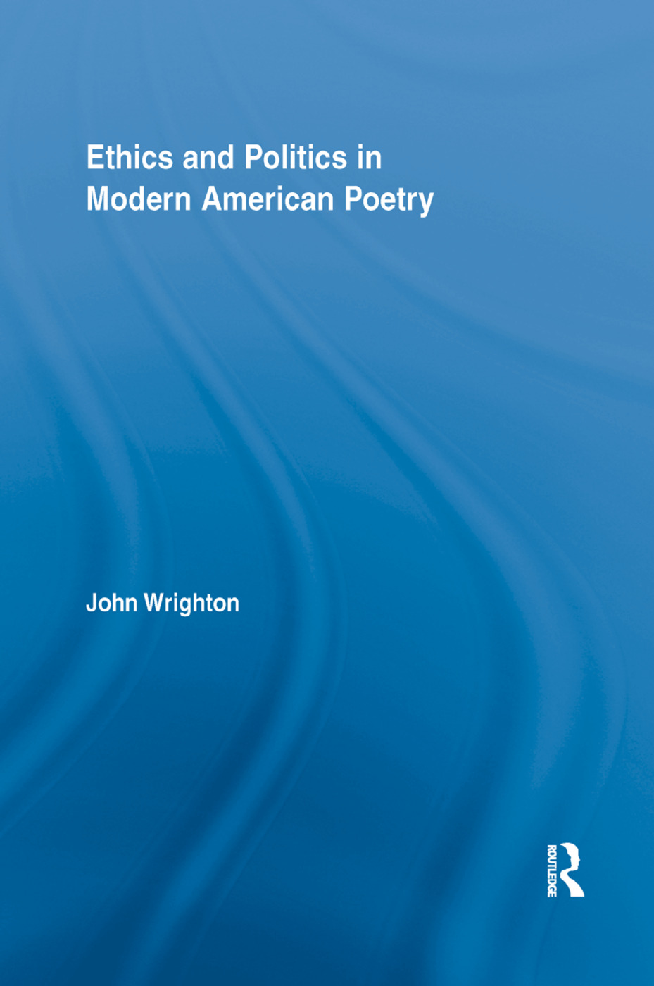 Ethics and Politics in Modern American Poetry