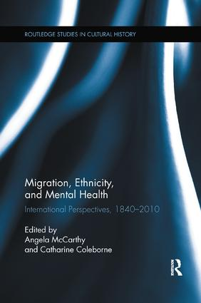 Migration, Ethnicity, and Mental Health: International Perspectives, 1840-2010 book cover