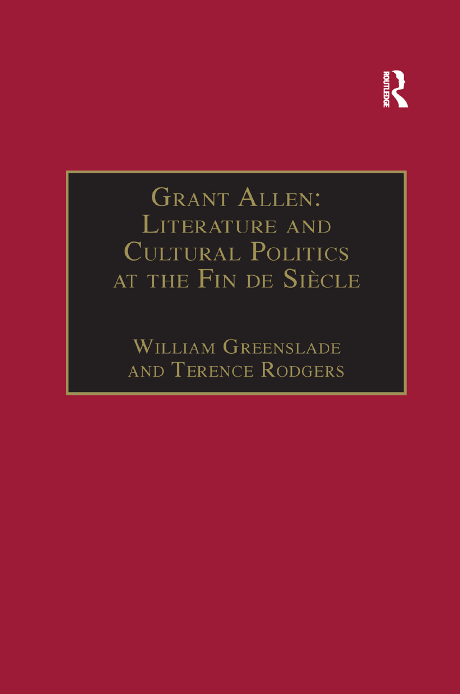 Grant Allen: Literature and Cultural Politics at the Fin de Siècle book cover