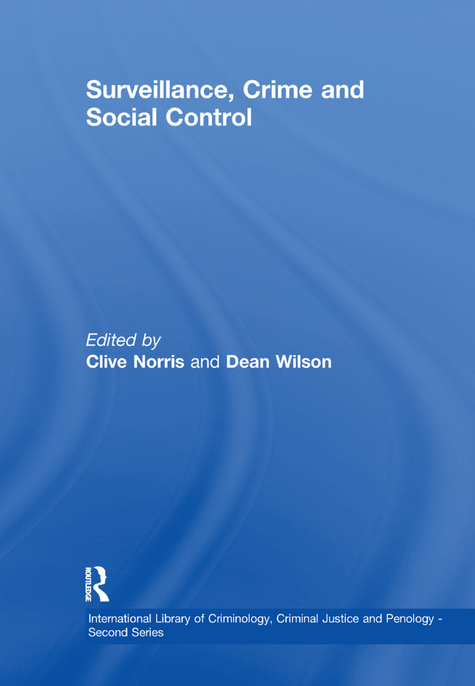 Surveillance, Crime and Social Control: 1st Edition (Paperback) book cover