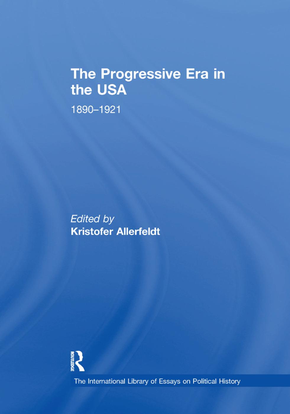 The Progressive Era in the USA: 1890–1921: 1st Edition (Paperback) book cover