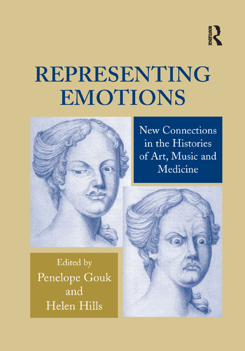 Representing Emotions: New Connections in the Histories of Art, Music and Medicine, 1st Edition (Paperback) book cover