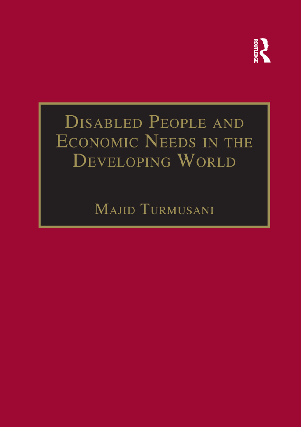 Disabled People and Economic Needs in the Developing World: A Political Perspective from Jordan book cover