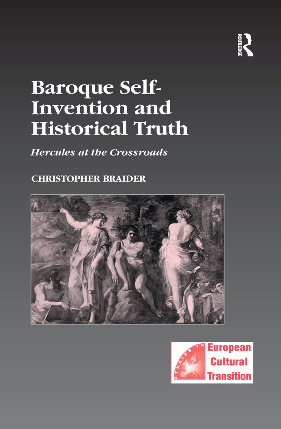 Baroque Self-Invention and Historical Truth: Hercules at the Crossroads, 1st Edition (Paperback) book cover