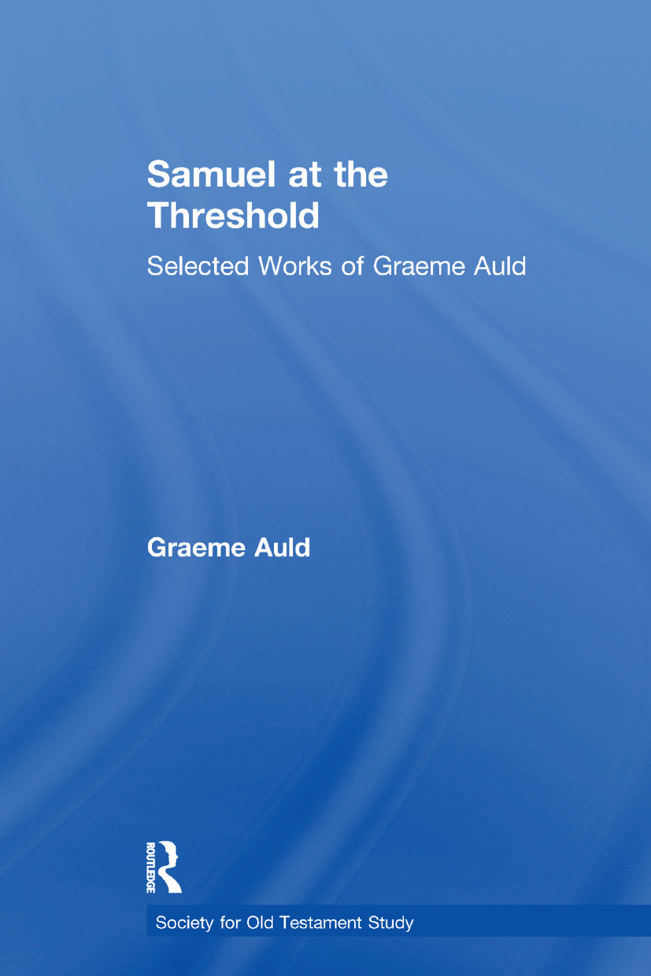 Samuel at the Threshold: Selected Works of Graeme Auld book cover