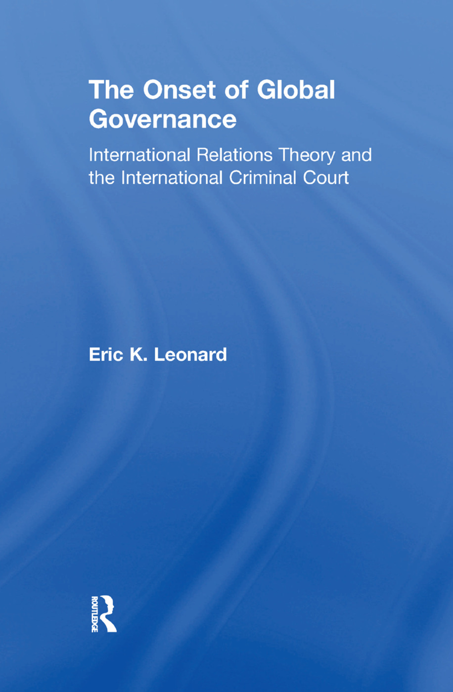 The Onset of Global Governance: International Relations Theory and the International Criminal Court book cover