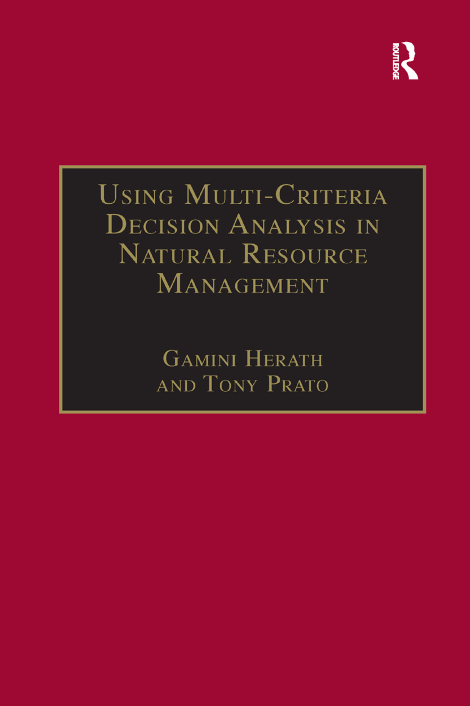 Using Multi-Criteria Decision Analysis in Natural Resource Management: 1st Edition (Paperback) book cover