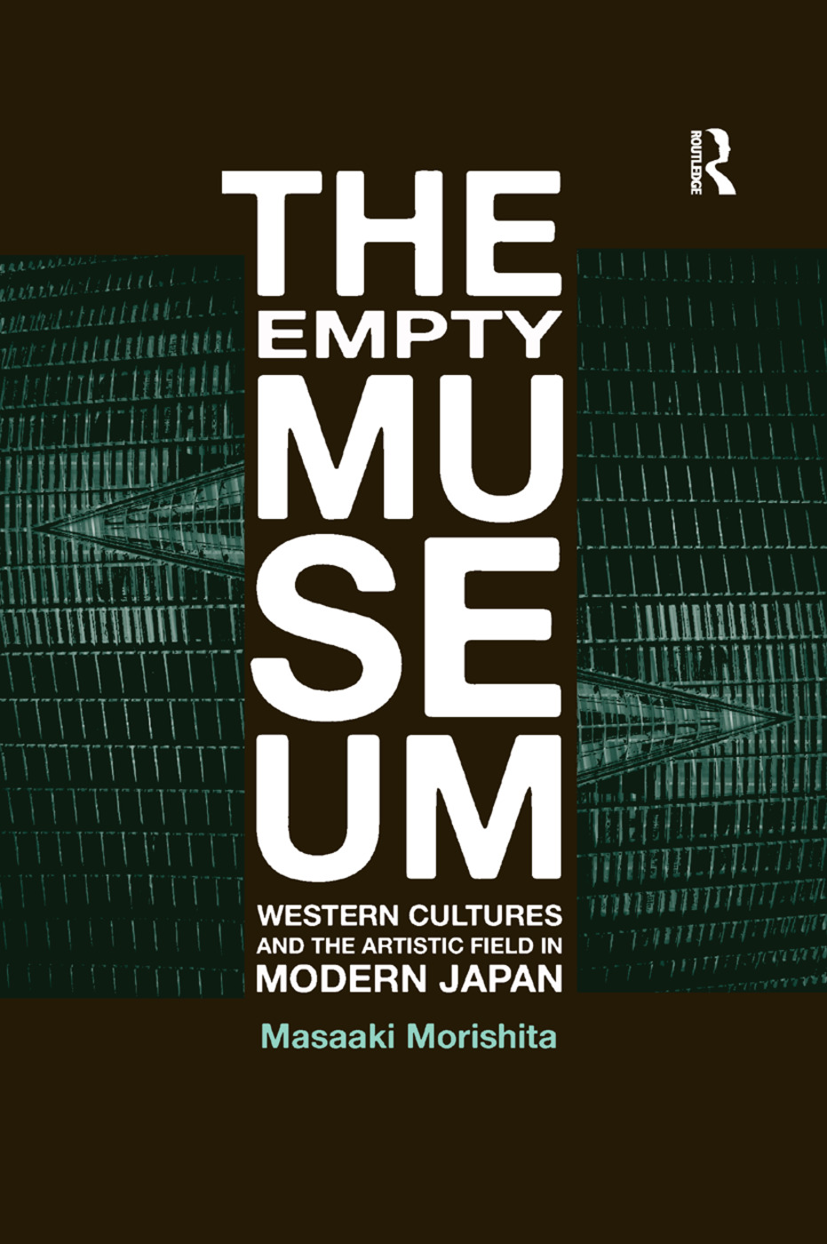 The Empty Museum: Western Cultures and the Artistic Field in Modern Japan, 1st Edition (e-Book) book cover