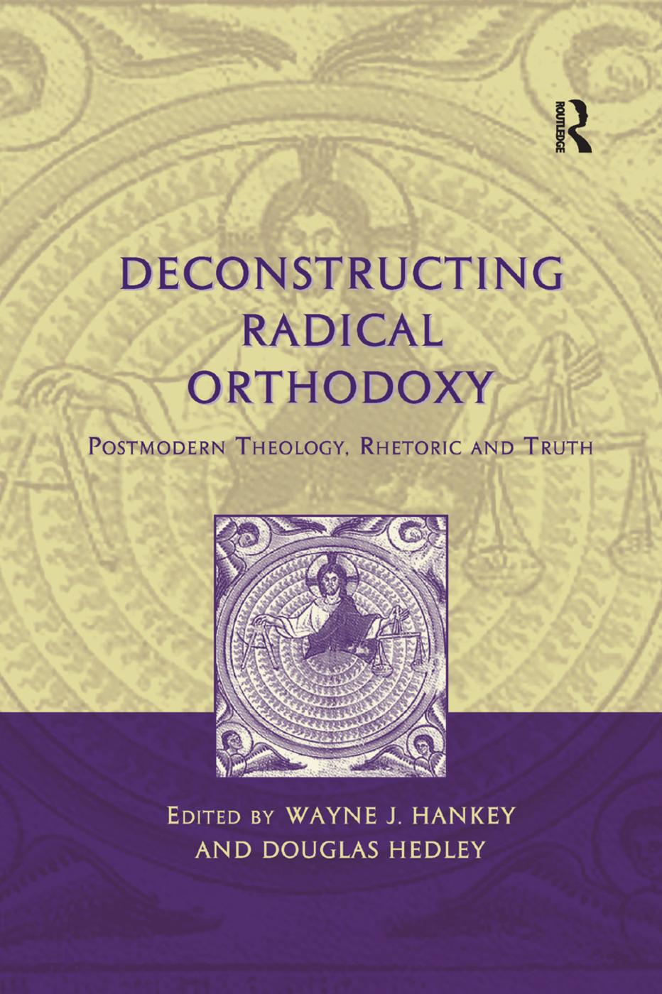 Deconstructing Radical Orthodoxy