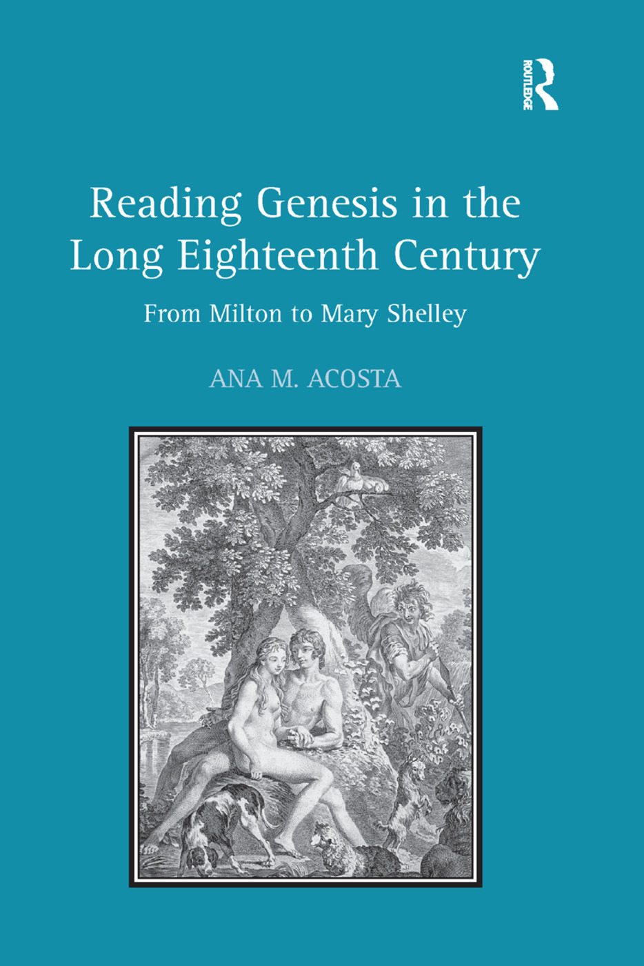 Reading Genesis in the Long Eighteenth Century: From Milton to Mary Shelley book cover