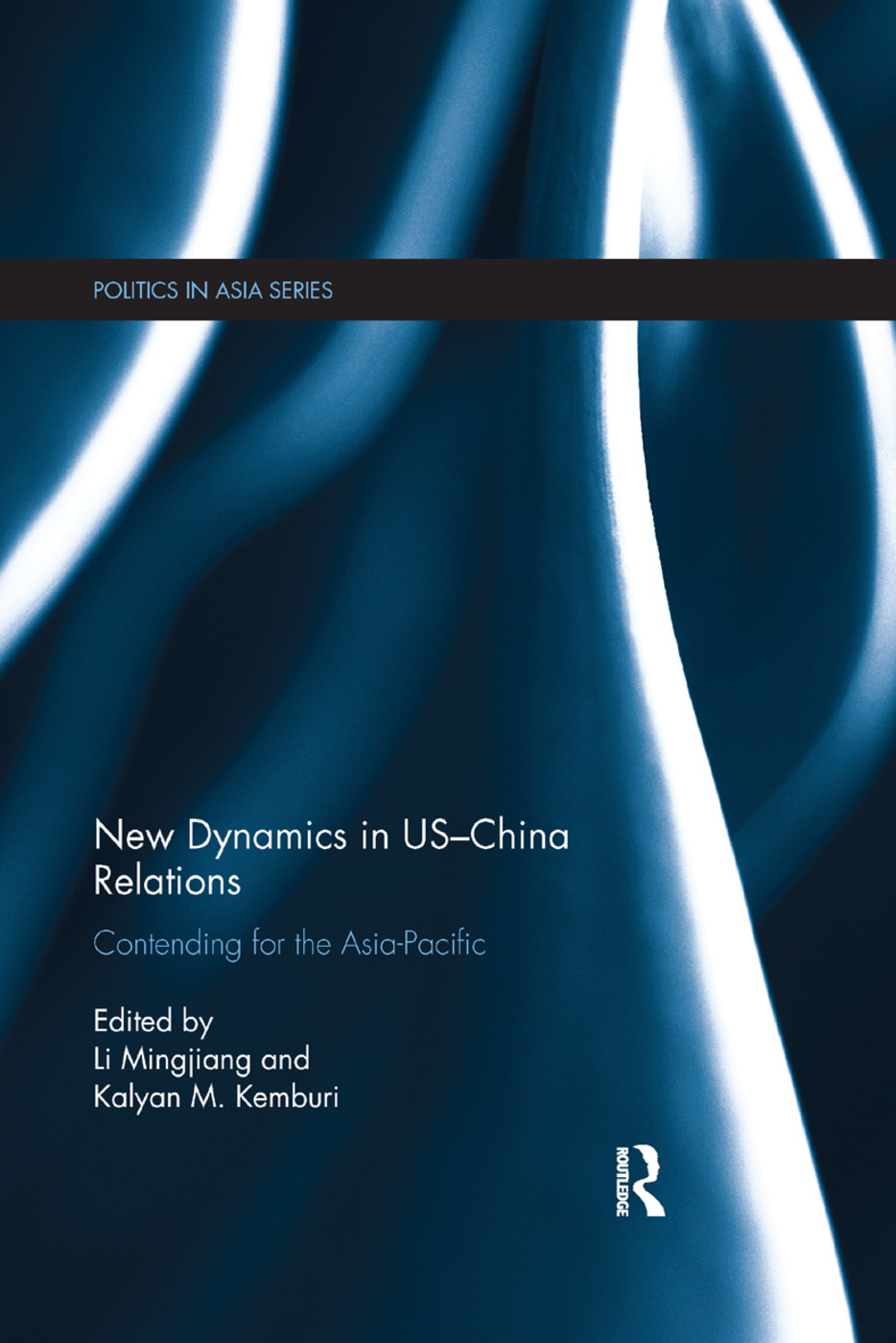 New Dynamics in US-China Relations: Contending for the Asia Pacific, 1st Edition (Paperback) book cover