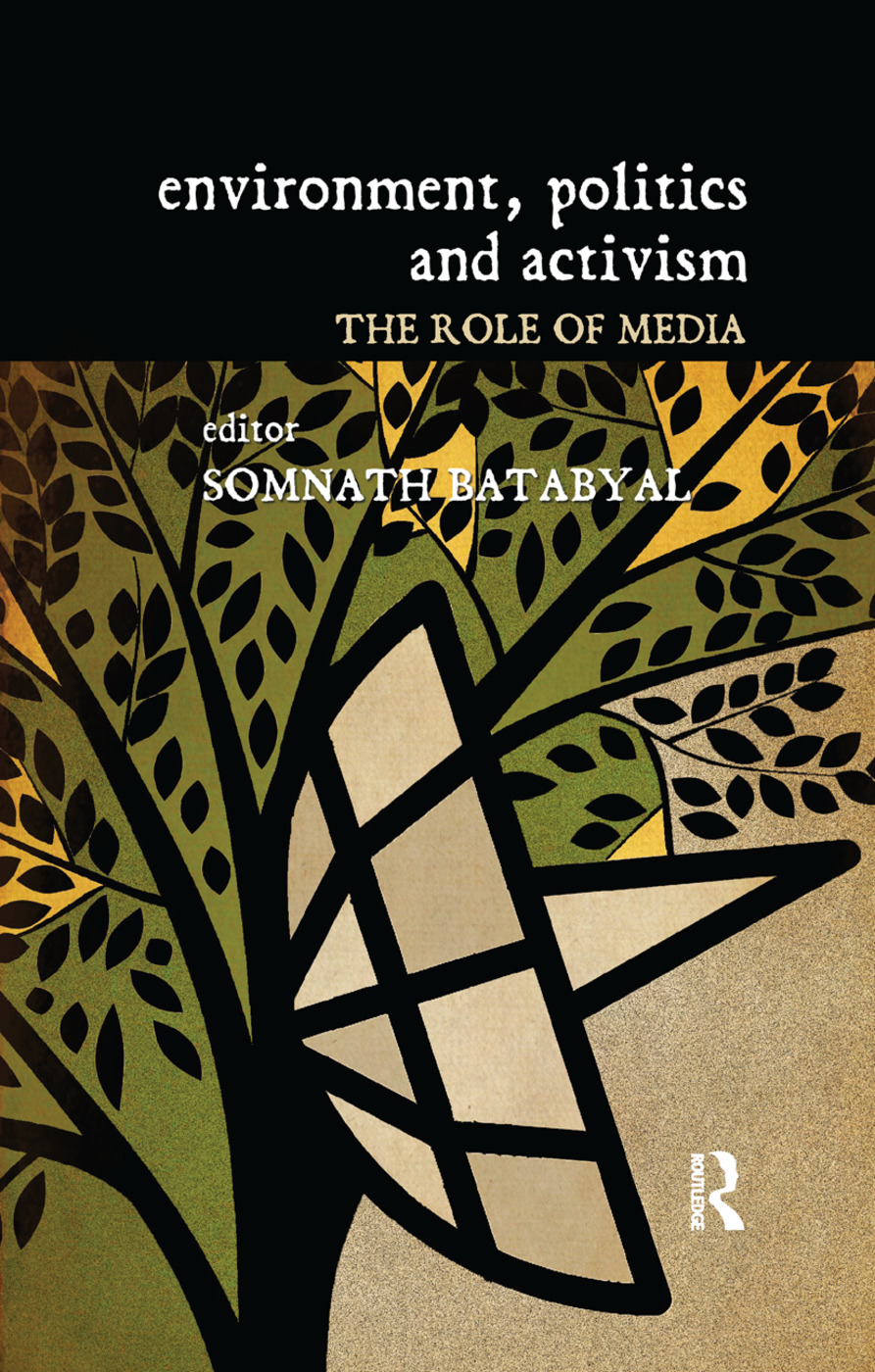 Environment, Politics and Activism: The Role of Media book cover