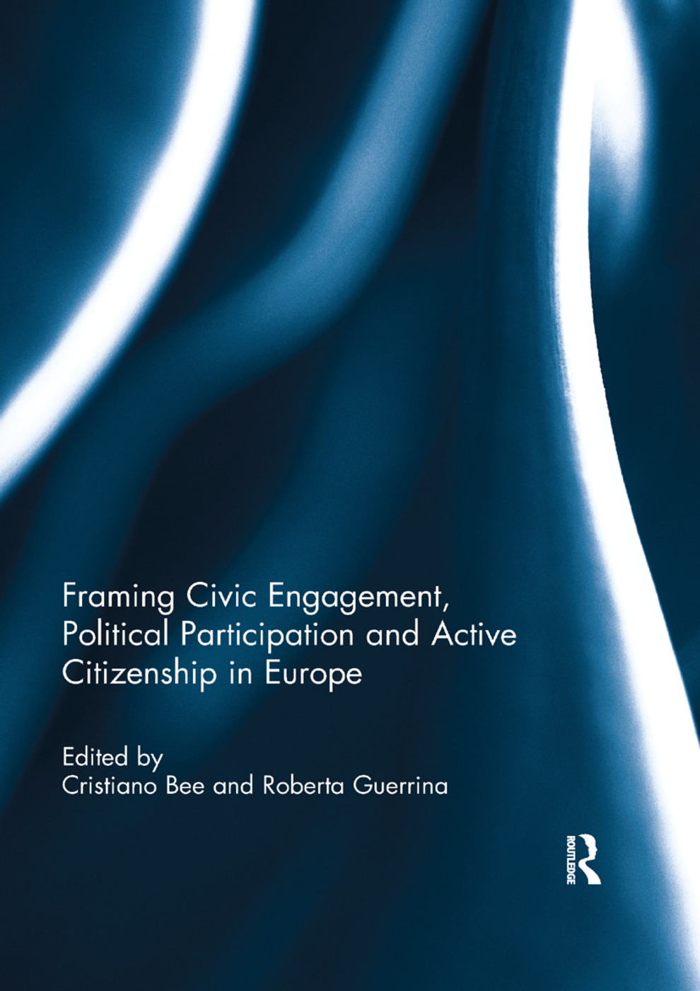 Framing Civic Engagement, Political Participation and Active Citizenship in Europe: 1st Edition (Paperback) book cover