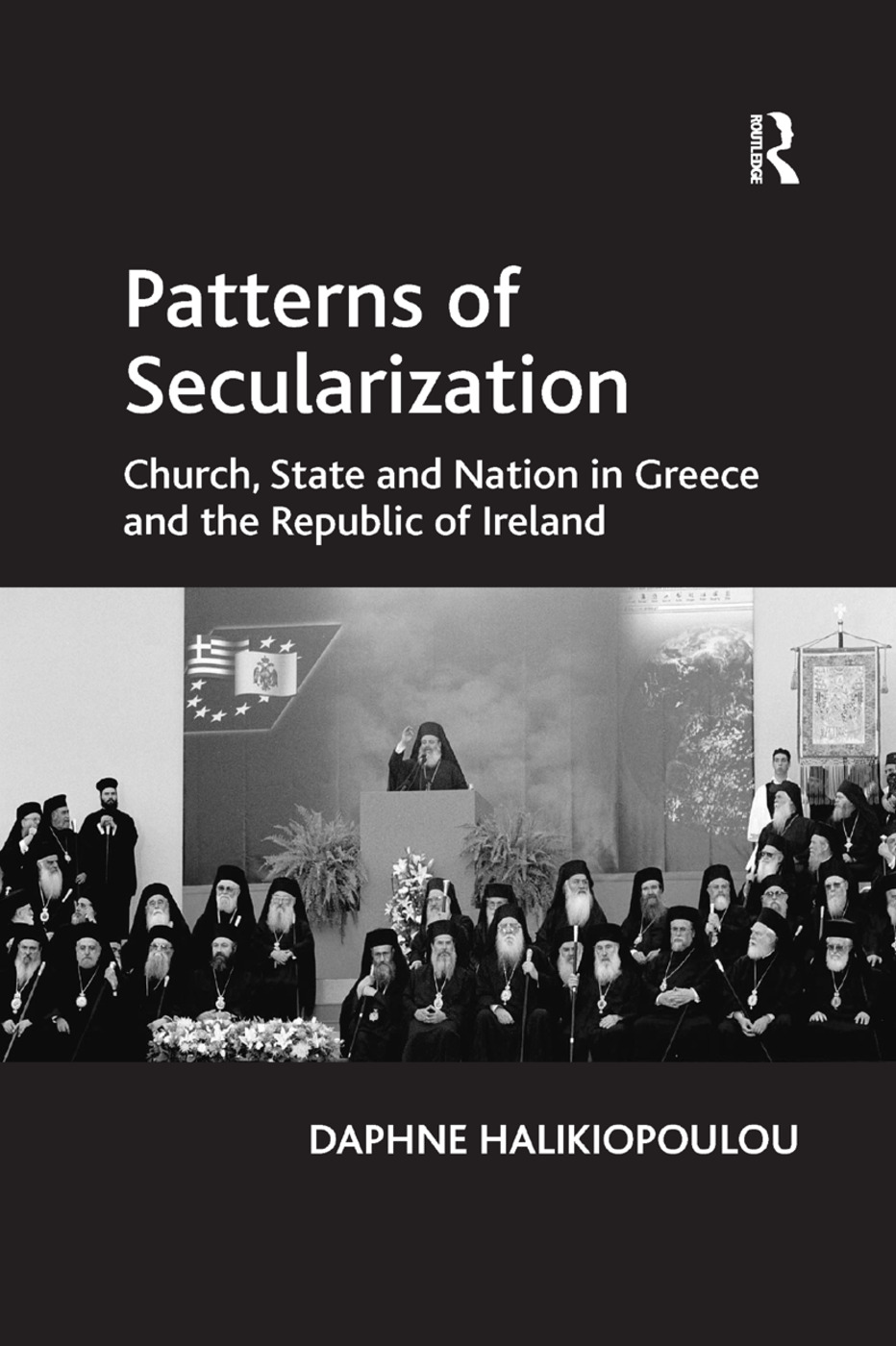Patterns of Secularization: Church, State and Nation in Greece and the Republic of Ireland, 1st Edition (Paperback) book cover