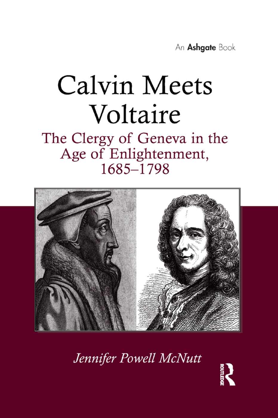 Calvin Meets Voltaire: The Clergy of Geneva in the Age of Enlightenment, 1685–1798 book cover