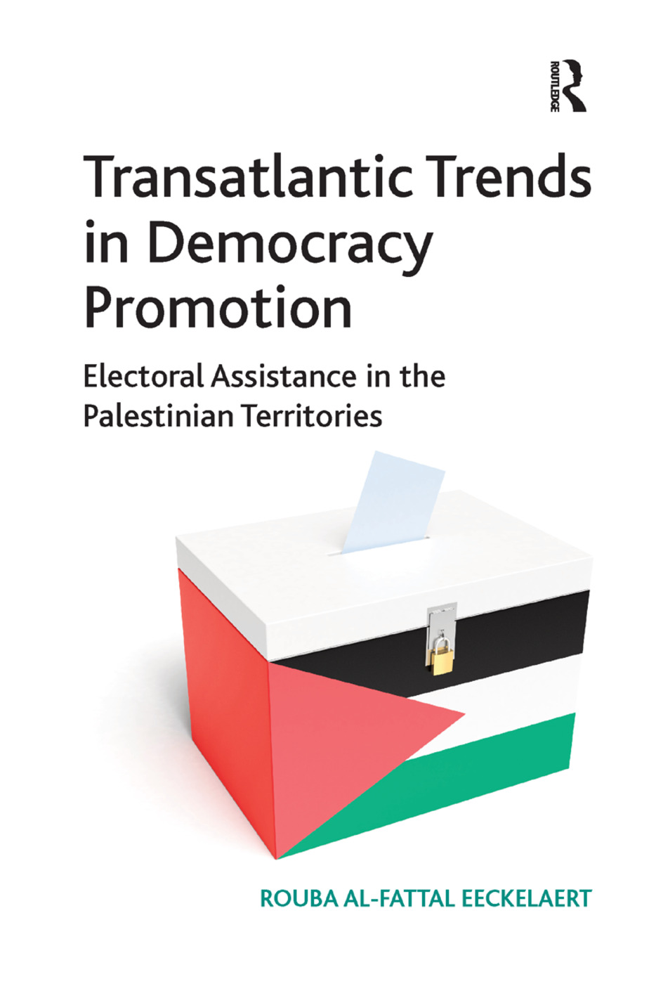 Transatlantic Trends in Democracy Promotion: Electoral Assistance in the Palestinian Territories, 1st Edition (Paperback) book cover