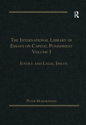 The International Library of Essays on Capital Punishment, Volume 1: Justice and Legal Issues book cover