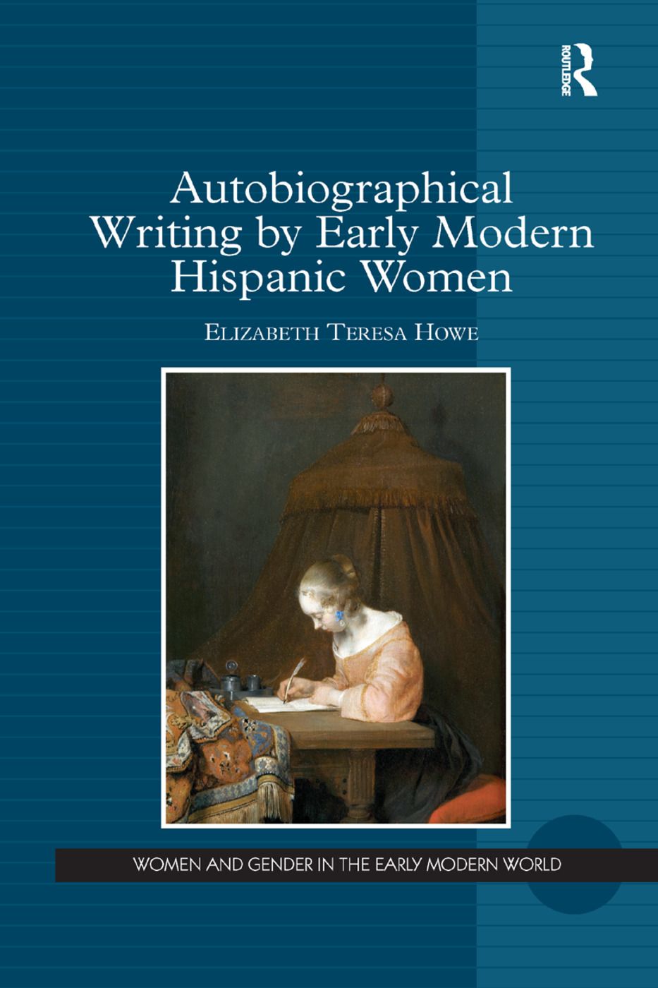 Autobiographical Writing by Early Modern Hispanic Women: 1st Edition (Paperback) book cover