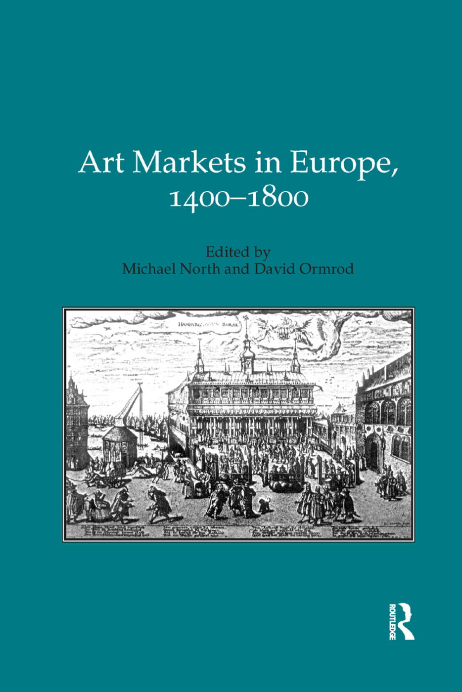 Art Markets in Europe, 1400–1800: 1st Edition (Paperback) book cover