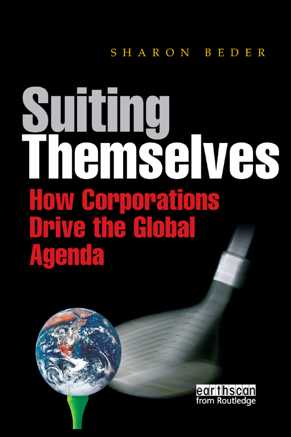 Suiting Themselves: How Corporations Drive the Global Agenda book cover