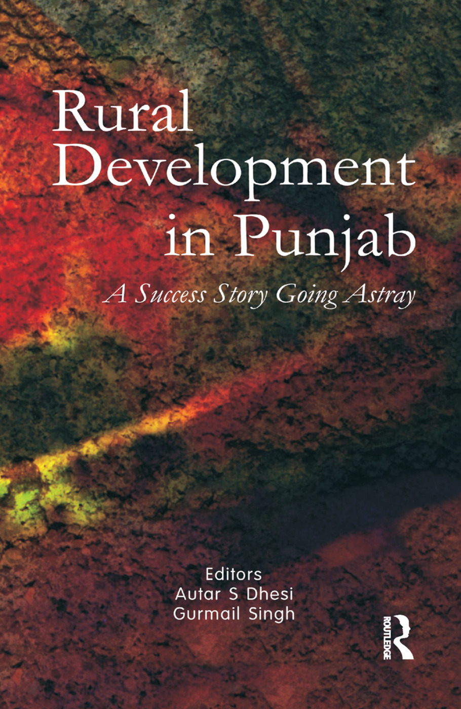Rural Development in Punjab: A Success Story Going Astray book cover