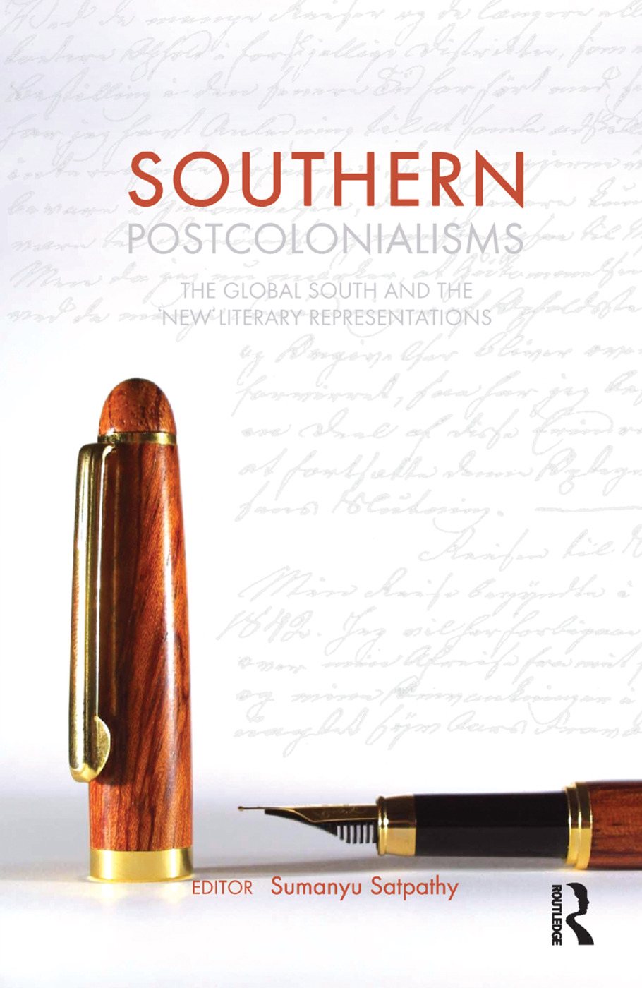 Southern Postcolonialisms: The Global South and the 'New' Literary Representations, 1st Edition (Paperback) book cover