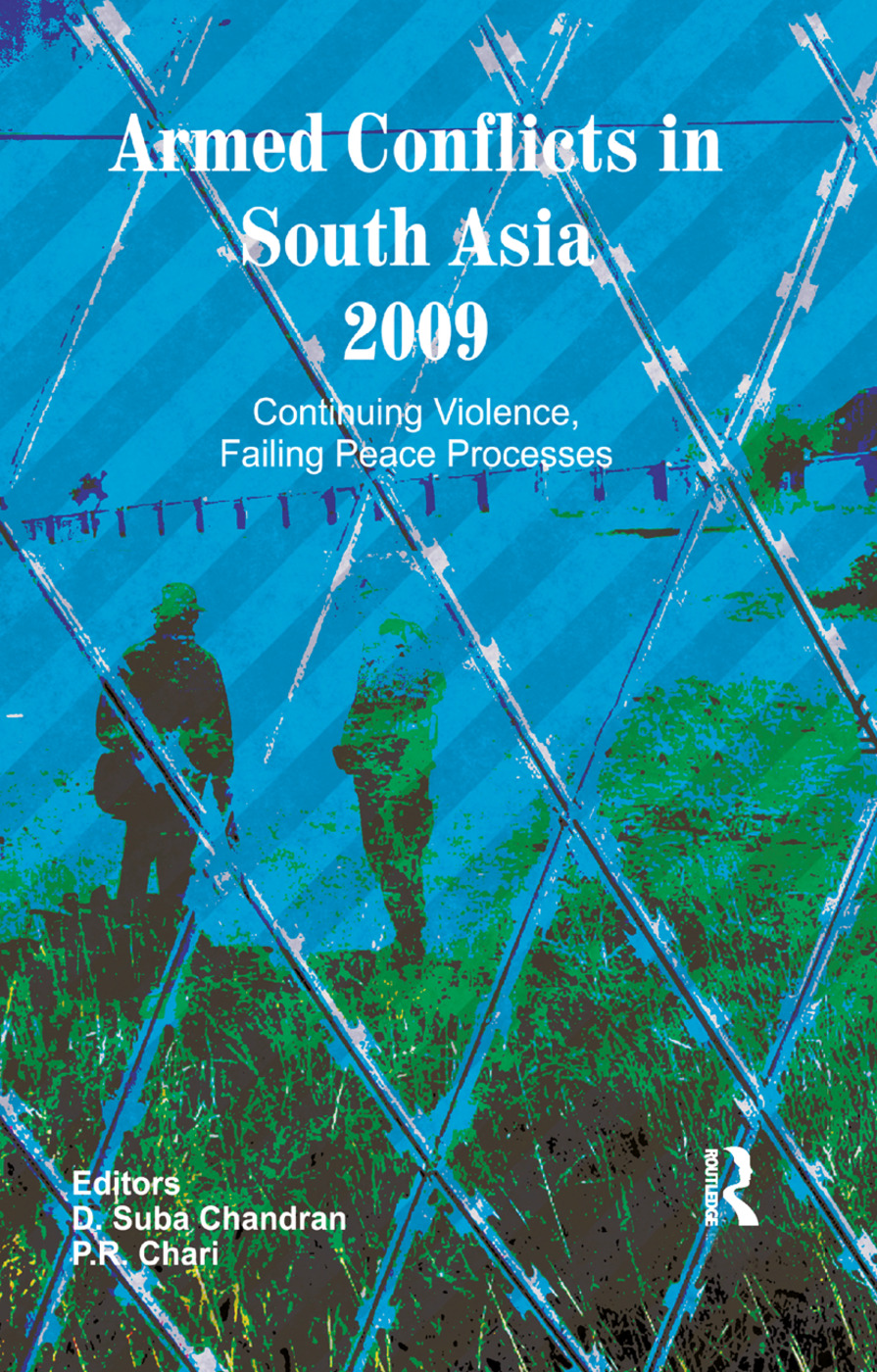 Armed Conflicts in South Asia 2009: Continuing Violence, Failing Peace Processes, 1st Edition (Paperback) book cover