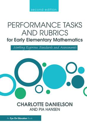 Performance Tasks and Rubrics for Early Elementary Mathematics: Meeting Rigorous Standards and Assessments, 2nd Edition (Hardback) book cover