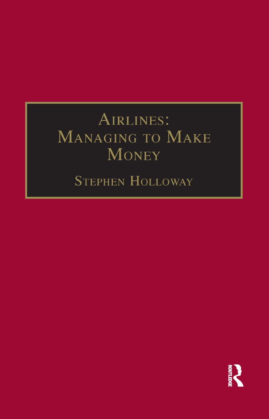 Airlines: Managing to Make Money: 1st Edition (Paperback) book cover