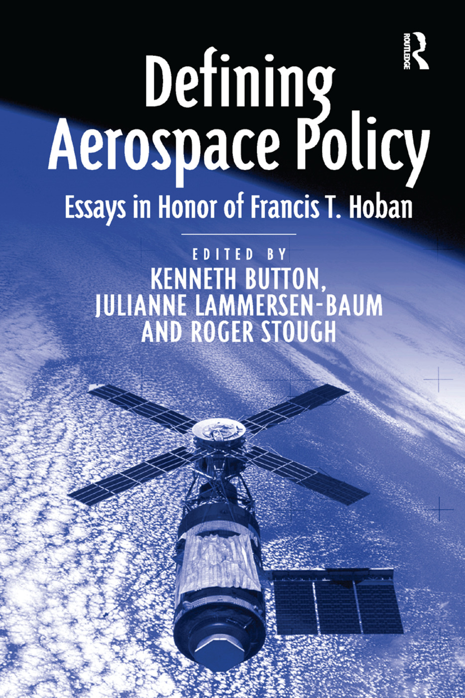 Defining Aerospace Policy: Essays in Honor of Francis T. Hoban, 1st Edition (Paperback) book cover