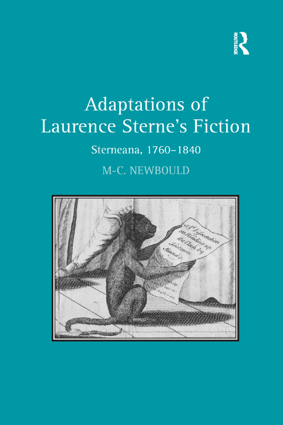 Adaptations of Laurence Sterne's Fiction: Sterneana, 1760–1840, 1st Edition (e-Book) book cover