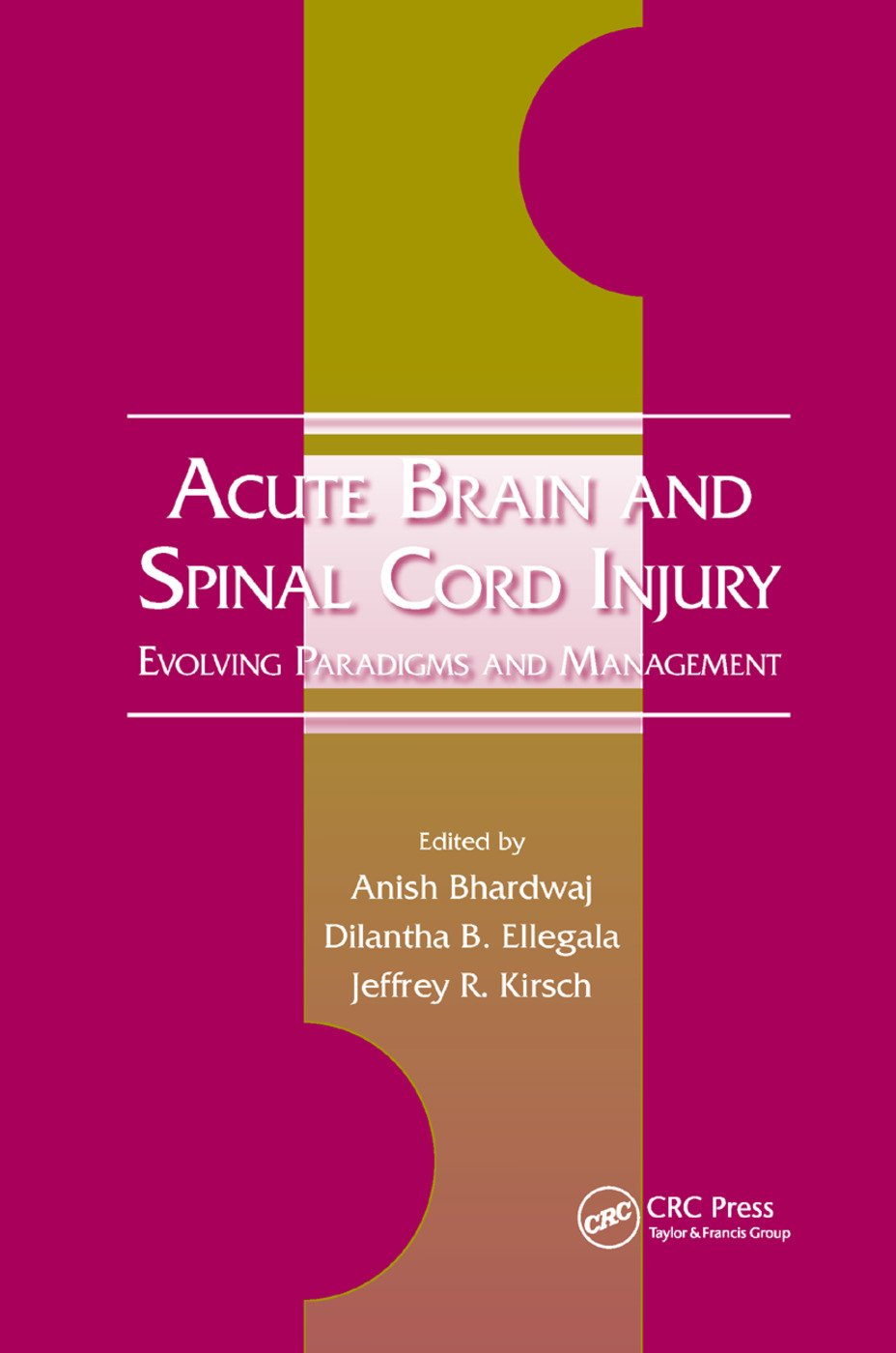Acute Brain and Spinal Cord Injury: Evolving Paradigms and Management, 1st Edition (Paperback) book cover