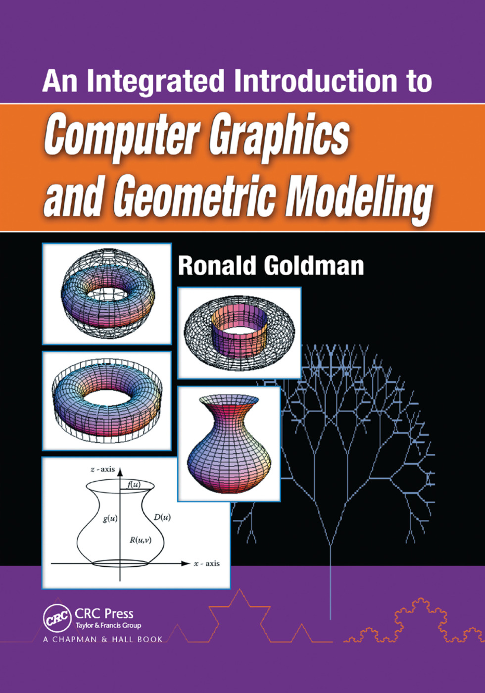 An Integrated Introduction to Computer Graphics and Geometric Modeling: 1st Edition (Paperback) book cover