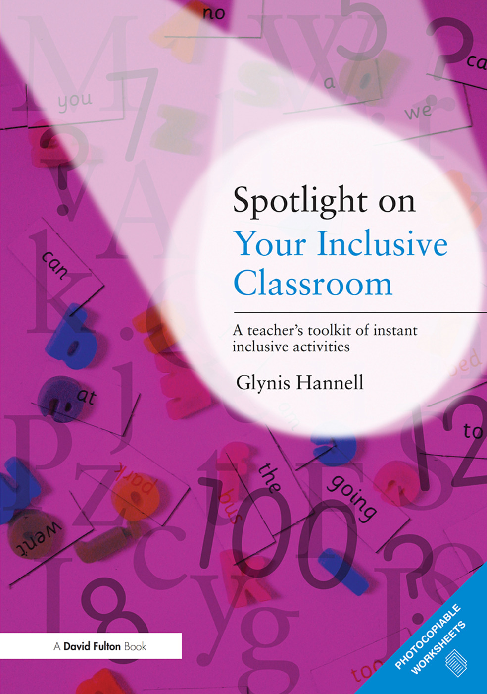 Spotlight on Your Inclusive Classroom: A Teacher's Toolkit of Instant Inclusive Activities book cover