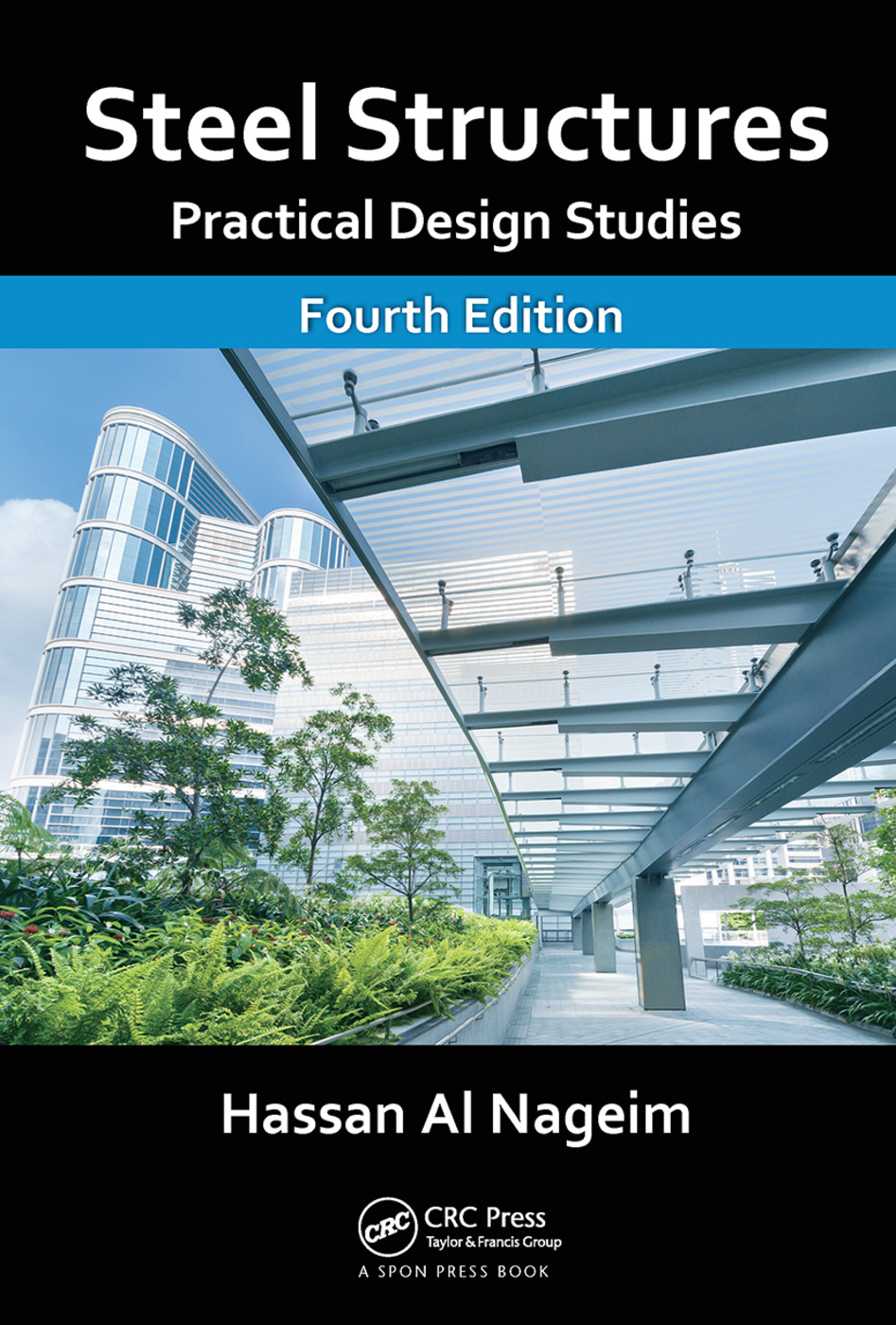 Steel Structures: Practical Design Studies, Fourth Edition, 4th Edition (Hardback) book cover