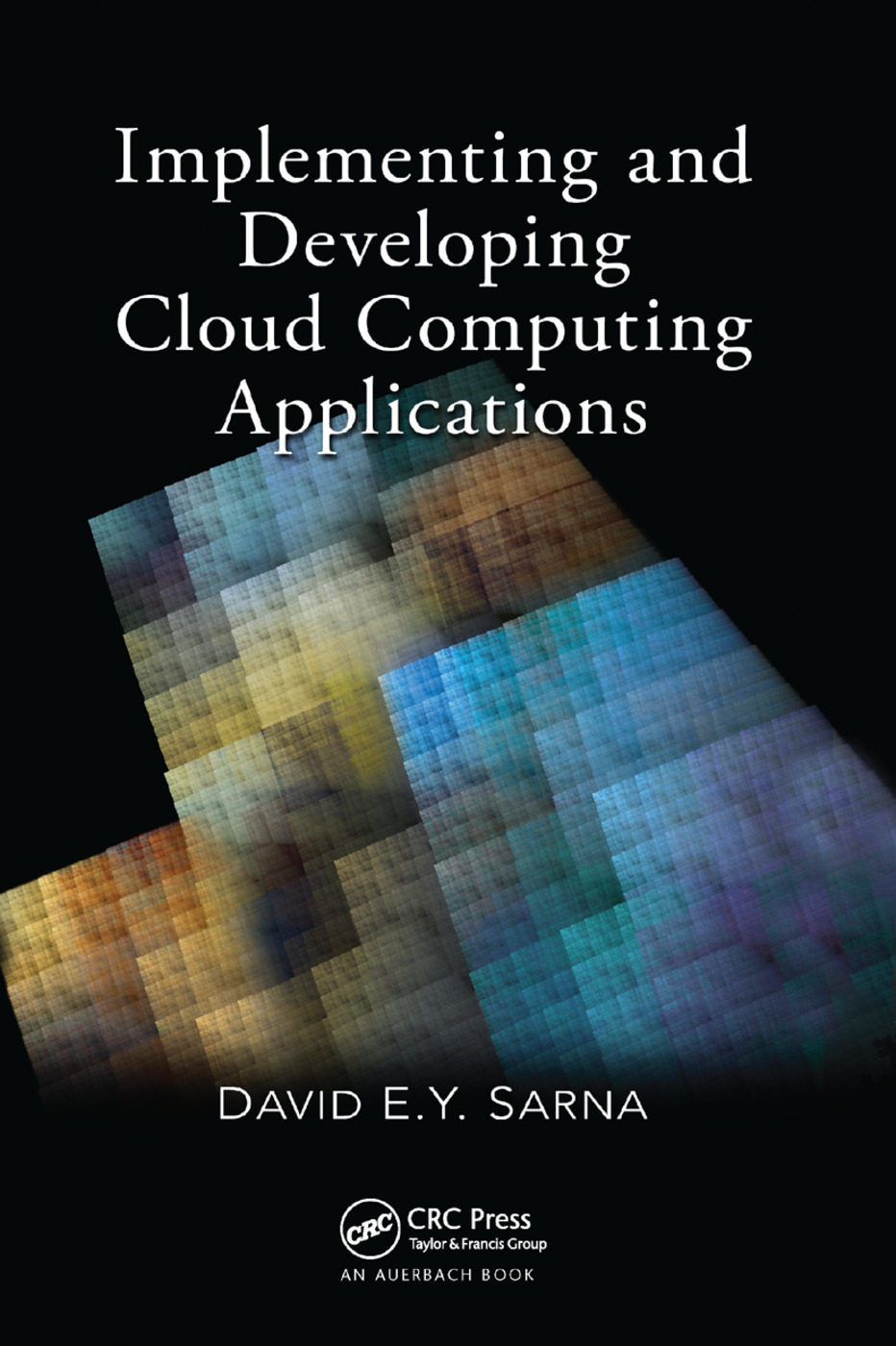 Implementing and Developing Cloud Computing Applications: 1st Edition (Paperback) book cover