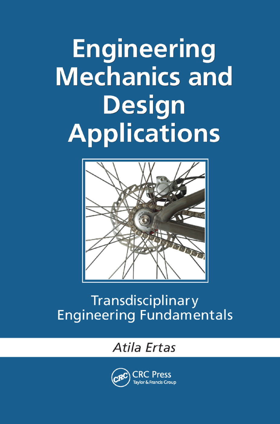 Engineering Mechanics and Design Applications: Transdisciplinary Engineering Fundamentals, 1st Edition (Paperback) book cover