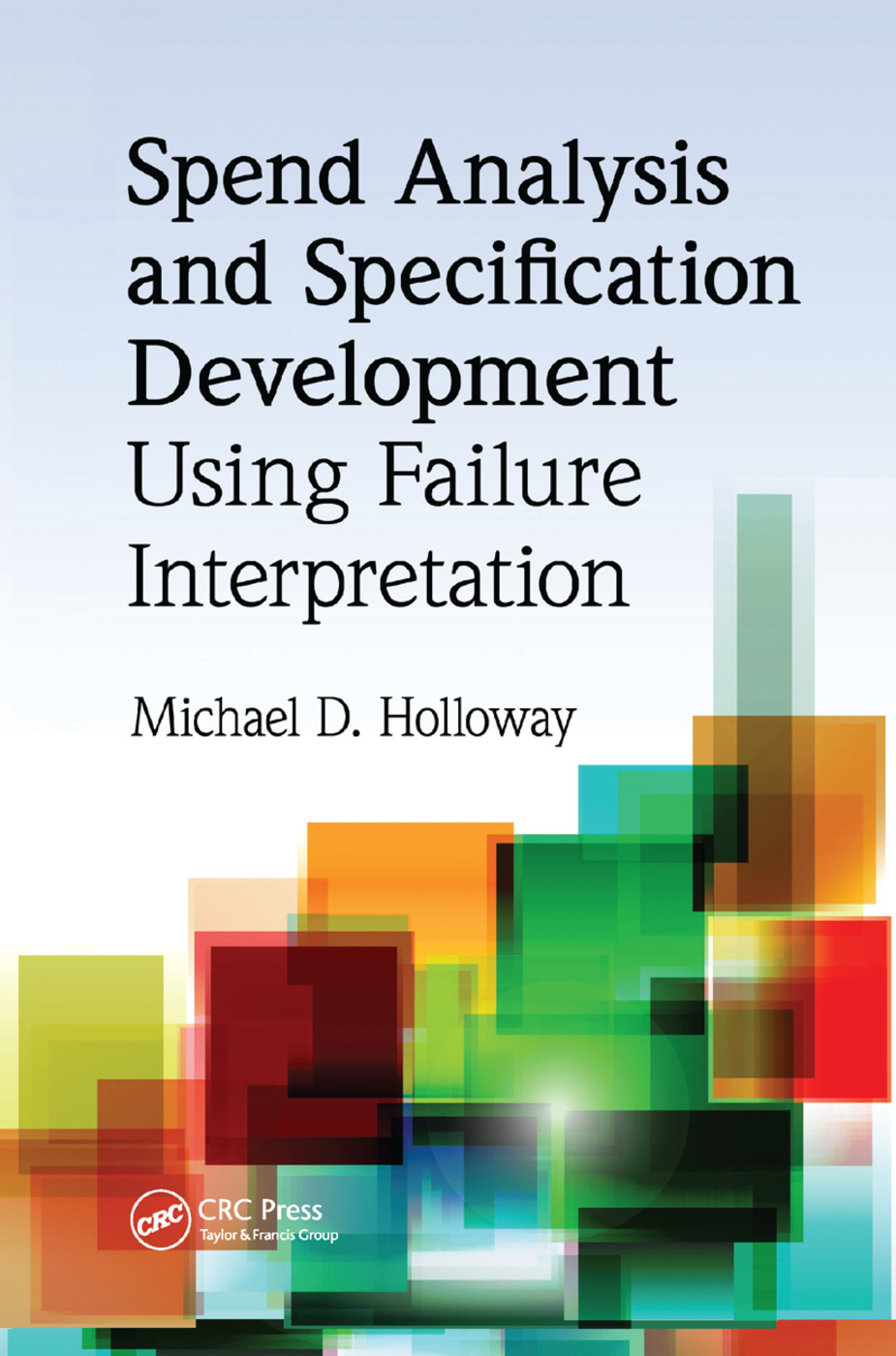 Spend Analysis and Specification Development Using Failure Interpretation book cover