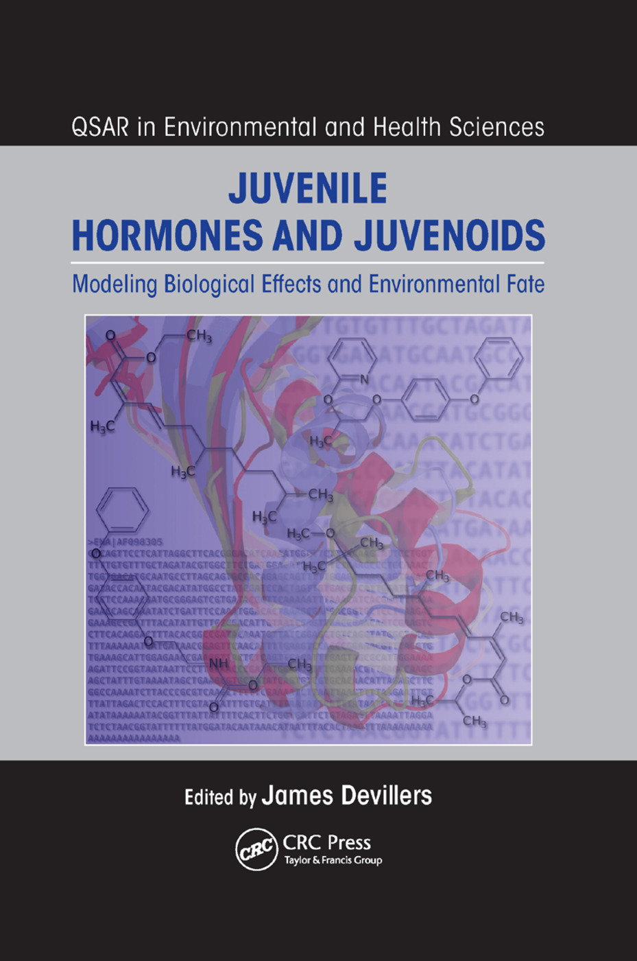 Juvenile Hormones and Juvenoids: Modeling Biological Effects and Environmental Fate book cover