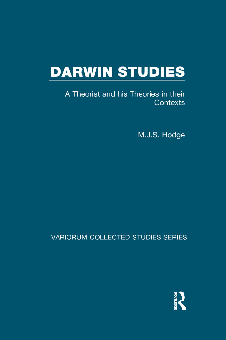 Darwin Studies: A Theorist and his Theories in their Contexts book cover