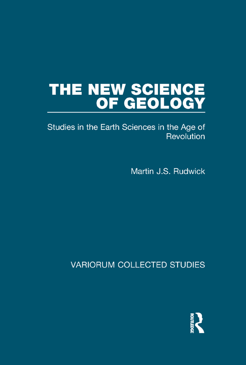 The New Science of Geology: Studies in the Earth Sciences in the Age of Revolution book cover